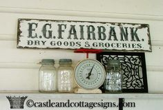 Groceries and Dry Goods vintage style farmhouse prairie Grocer sign E G Fairbanks. $43.00, via Etsy.