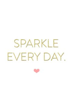 Sparkle Every Day. pink quotes, words to live by for women, bossbabe sayings, pretty inspirational quotes Words Quotes, Wise Words, Me Quotes, Motivational Quotes, Inspirational Quotes, Sayings, Relax Quotes, Sparkle Quotes, Pink Quotes