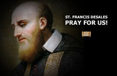 St. Francis DeSales, pray for us!