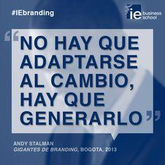 """Mensaje para las marcas en el siglo XXI: """"No hay que adaptarse al cambio; hay que generarlo."""" #Branding #Brandoffon"""