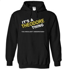 Its A Theodore Thing - personalized t shirts #tee #clothing