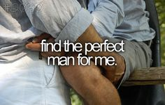 "find the ""imperfect"" man that is perfect for me"