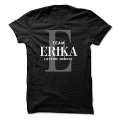 TEAM ERIKA LIFETIME MEMBER - #striped shirt #cool hoodie. WANT => https://www.sunfrog.com/Names/TEAM-ERIKA-LIFETIME-MEMBER-55057762-Guys.html?id=60505
