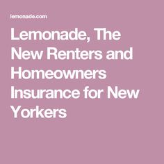 Lemonade, The New Renters and Homeowners Insurance for New Yorkers