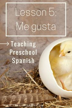 Preschool Lesson 5a: Me gusta. Week-by-week lessons and ideas for teaching Spanish to little ones at home or in school.