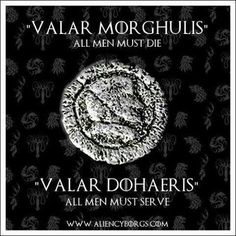 What do the phrases 'Valar Dohaeris' and 'Valar Morghulis' signify in Game of Thrones? Why are they gaining such popularity? - Quora
