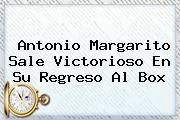 http://tecnoautos.com/wp-content/uploads/imagenes/tendencias/thumbs/antonio-margarito-sale-victorioso-en-su-regreso-al-box.jpg Antonio Margarito. Antonio Margarito sale victorioso en su regreso al box, Enlaces, Imágenes, Videos y Tweets - http://tecnoautos.com/actualidad/antonio-margarito-antonio-margarito-sale-victorioso-en-su-regreso-al-box/