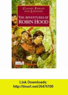 Adventures of Robin Hood Hb (Classic Fables  Legends) (9780721417585) Edward Lear , ISBN-10: 0721417582  , ISBN-13: 978-0721417585 ,  , tutorials , pdf , ebook , torrent , downloads , rapidshare , filesonic , hotfile , megaupload , fileserve