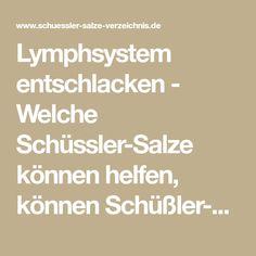 Lymphsystem entschlacken - Welche Schüssler-Salze können helfen, können Schüßler-Salze bei Lymphsystem entschlacken eingesetzt werden?