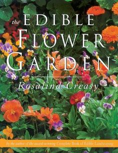 Learn how to grow lovely and fragrant flowers then use them create delicious meals with this beautifully illustrated flower gardening and cooking book. Anyone who picks up The Edible Flower Garden wil Edible Plants, Edible Flowers, Edible Garden, Orchid Flowers, Blossom Flower, My Flower, Flower Ideas, Organic Gardening, Gardening Tips