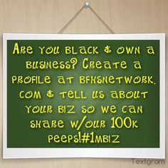 Are you black & own a business? Create a profile at http://bfhsnetwork.com & tell us about your biz so we can share w/our 100k peeps!#1mbiz