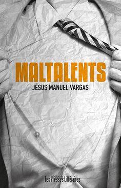 Maltalents, de Jésus Manuel Vargas