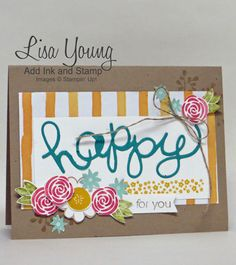 Stampin' UP! Garden Party stamp set and Hello You thinlits. Happy for you card. Spring flowers card. Made by Lisa Young, Add Ink and Stamp