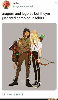Aragorn and legolas but theyre just tired camp counselors - iFunny :) Thranduil, Lotr Legolas, Legolas Funny, Kili And Tauriel, Film Anime, Cinema Tv, O Hobbit, Into The West, Jrr Tolkien