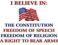 I believe in all these things ~ A Proud American