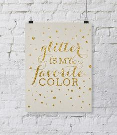 Glitter IS my favorite color!  How did they know???  Free printable, inspirational poster by #swankypress #glitter #poster