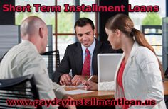 Apply with Short Term Installment Loans right away and find the affordable deals in a blink......