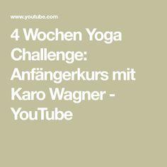 4 Wochen Yoga Challenge: Anfängerkurs mit Karo Wagner - YouTube