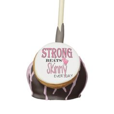 STRONG BEATS Skinny everyday! W/Pink Boxing Gloves Party Pops:  Featuring a text design: 'STRONG BEATS Skinny everyday' with pink boxing gloves that say 'I kick' on their wrist band. Strong is bright pink and Skinny is tall and thin with pale pink color. #gloveson