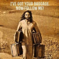 ❥ Jesus~ give it all to Him. You weren't meant to carry the weight.
