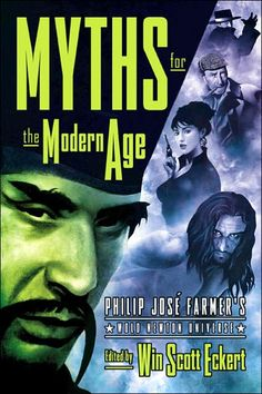 Myths for the Modern Age: Philip Jose Farmer's Wold Newton Universe - cover art by John Picacio  Characters shown: Fu Manchu, The Shadow, Sherlock Holmes, Modesty Blaise, and Tarzan.  Wish I had bought this book while it was still in print.