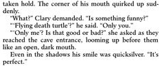 """""""Flying Death Turtle"""" - Jace , The Mortal Instruments... City Of Heavenly Fire"""