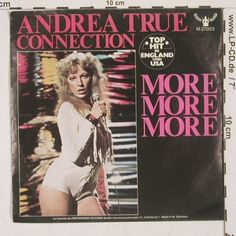 """Andrea True Connection - More More More.  We used to sing """"moo moo moo"""" like cows!  Thought that was so funny when I was 10."""