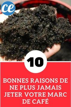 10 Bonnes Raisons De Ne Plus JAMAIS Jeter Votre Marc De Café.