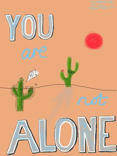 Even in the desert of the soul, you are not alone. * * * Contact page for Laura Eades, Illustrated Guide to Life http://illustratedguidetolife.com/contact/