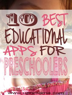 The 10 Best Educational Apps for Preschoolers - Made by a Homeschooling mom of three kids.  Awesome list!