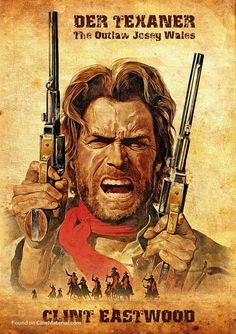 The Outlaw Josey Wales German movie cover Old Western Movies, Western Film, Western Art, Original Movie Posters, Movie Poster Art, Outlaw Josey Wales Quotes, Clint Eastwood Western Movies, Hollywood Poster, Queens Wallpaper