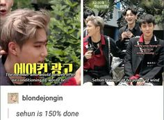 The member who would do well if he ran out of air conditioning? Sehun cause of his powers of the wind. Lord I'm done with them