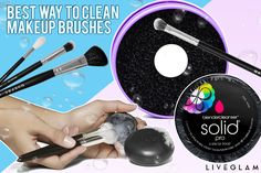 The Best Way to Clean Your Makeup Brushes - LiveGlam Pro Makeup Tips, Best Makeup Brushes, How To Clean Makeup Brushes, Best Makeup Products, How Do You Clean, How To Find Out, Beauty Blogs, Makeup Brush Cleaner, On Set