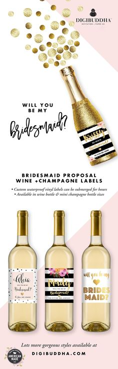 Will you be my bridesmaid? Bridesmaid proposal wine labels are a gorgeous, fun way to to ask your best girls to be there by your side on your wedding day! Made with waterproof vinyl labels that can be submerged for hours. Available in wine bottle labels