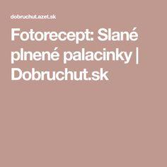 Fotorecept: Slané plnené palacinky   Dobruchut.sk Basket