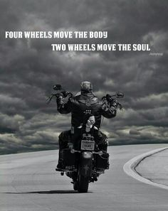 Four wheels move the body   Two wheels move the spirit