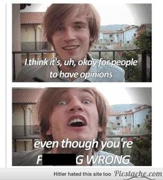 Once again, words of wisdom from the great, Professor Pewds