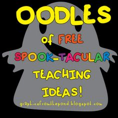 Graphics From the Pond: Little Friendly Ghosts teaching activities.  Many are free!!