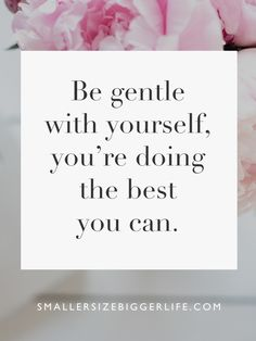 Remember to be easy with yourself as you discover new ways of thinking, eating and living!  Support yourself, praise yourself, and ask for help when you need it. XO