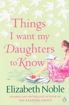 Things i want my daughters to know - Elizabeth Noble
