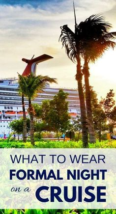 What to wear on a cruise formal night dinner, packing tips for cruise outfits. Cruise line ideas, what to wear for women and men, including renting a tuxedo. Cruise tips, whether it's a short cruise or a 7 day cruise in the summer or winter Packing List For Cruise, Cruise Travel, Cruise Vacation, Vacation Trips, Beach Trip, Cruise Port, Vacation Travel, Beach Travel, Family Cruise