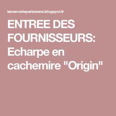 """ENTREE DES FOURNISSEURS: Echarpe en cachemire """"Origin"""""""