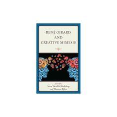 René Girard and Creative Mimesis (Paperback)