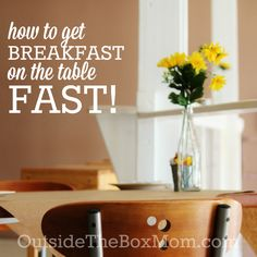No matter how quickly you need to rush out the door or how busy your day at home will be, making time for breakfast will set the right tone for your day. | OutsideTheBoxMom.com