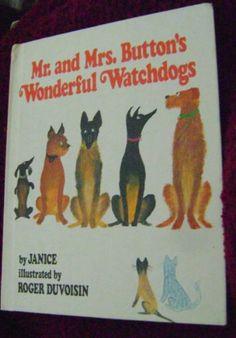 Mr. and Mrs. Button's Wonderful Watchdogs by Janice [Brustlein] http://www.amazon.com/dp/0688418481/ref=cm_sw_r_pi_dp_zgzRub027SR3Z