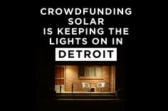 Great story about how a community is using off-grid solar technology and a simple crowd-funding model to light the streets after the city fiscally removed 1300 street lights to cut spending costs.