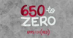 Every day 650 babies are born with HIV. Together we can get that close to 0.  #AppsforRED http://AppStore.com/AppsforRED #AppStore