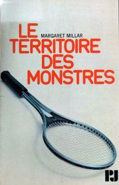 Le territoire des monstres, par Margaret Millar. Editions Christian Bourgeois, 1972, traduction de Jean-Patrick Manchette.