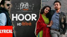 Hoor Video Song Atif Aslam Hindi Medium Movie 2017 : Music Composer - Sachin- Jigar Lyrics - Priya Saraiya Arranged / Programmed - Sachin - Jigar.