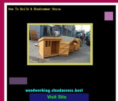 How To Build A Shedsummer House 224948 - Woodworking Plans and Projects!